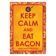 Keep Calm Eat Bacon Tin Sign