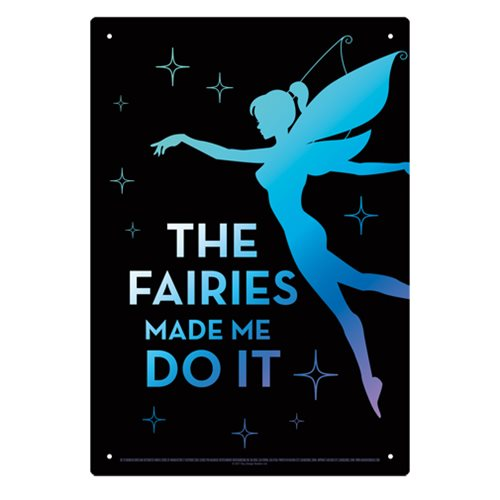 Fairies Made Me Do It Tin Sign