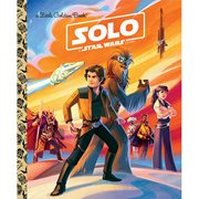 Solo: A Star Wars Story Little Golden Book