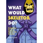 Masters of the Universe What Would Skeletor Do? Hardcover Book