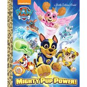 PAW Patrol Mighty Pup Power! Little Golden Book