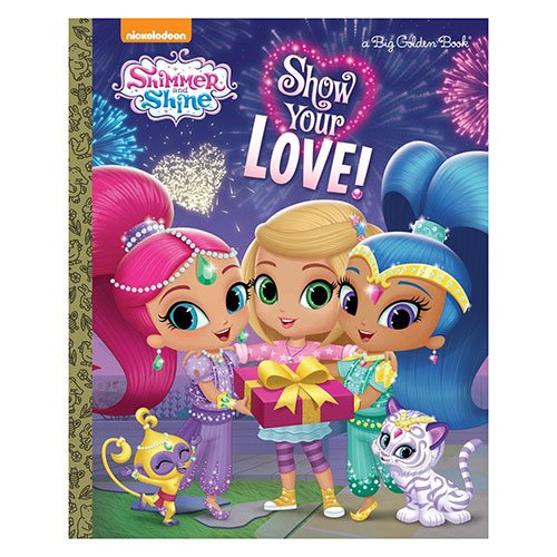 Shimmer and Shine Show Your Love Big Golden Book