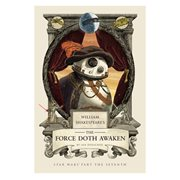 Star Wars William Shakespeare's The Force Doth Awaken: Star Wars Part the Seventh Hardcover Book