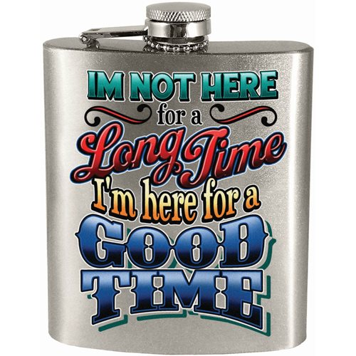 Here For A Good Time Hip Flask