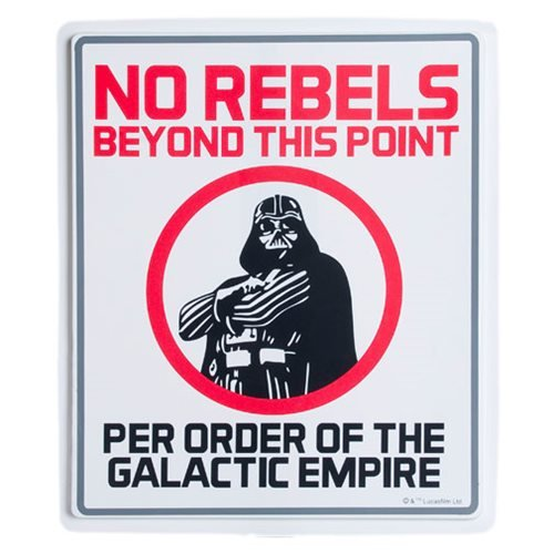 Star Wars No Rebels Sign
