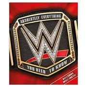 WWE Absolutely Everything You Need to Know Hardcover Book