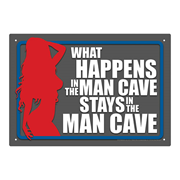 Man Cave What Happens Tin Sign