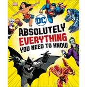 DC Comics Absolutely Everything You Need To Know Hardcover Book