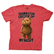 Ted Thanks For Creepin Up My Night Red T-Shirt