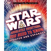 Star Wars: Absolutely Everything You Need to Know Updated and Expanded Hardcover Book