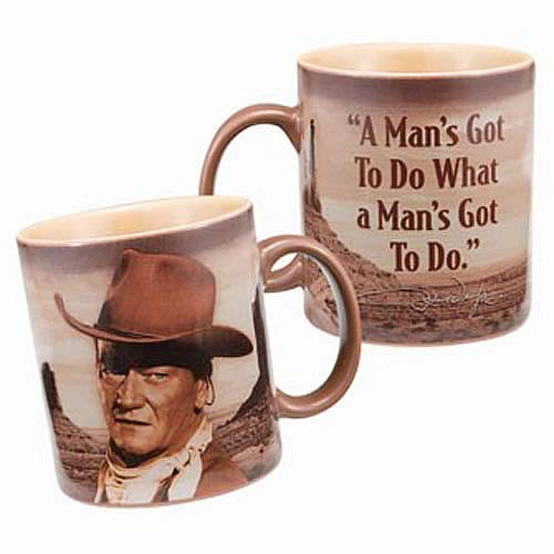 John Wayne A Man's Got To Do Mug