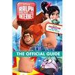 Wreck-It Ralph 2 Ralph Breaks the Internet Official Guide