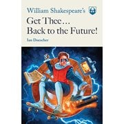 William Shakespeare's Get Thee Back to the Future! Paperback Book