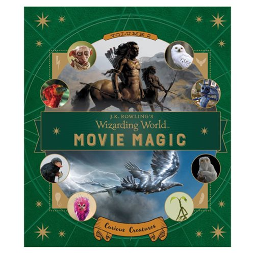 J.K. Rowling's Wizarding World: Movie Magic Volume Two: Curious Creatures Hardcover Book
