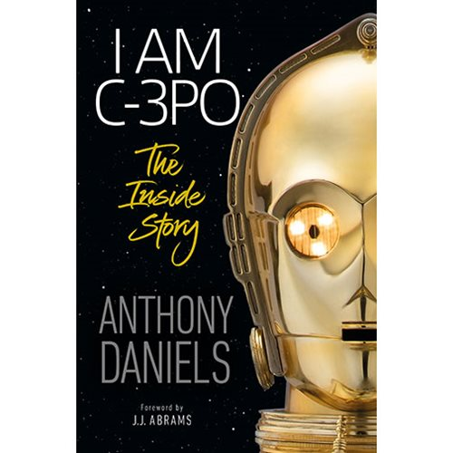I Am C-3PO: The Inside Story Hardcover Book