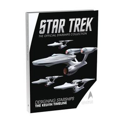 Star Trek Designing Starships Kelvin Timeline Book Volume #3