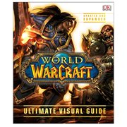 World of Warcraft: Ultimate Visual Guide Updated and Expanded Hardcover Book