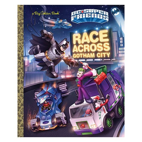 DC Super Friends Race Across Gotham City Big Golden Book