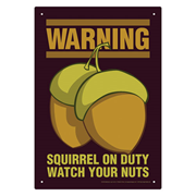 Squirrel on Duty Tin Sign