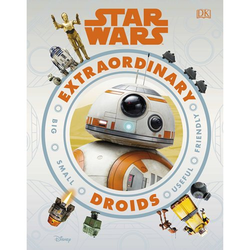 Star Wars Extraordinary Droids Hardcover Book