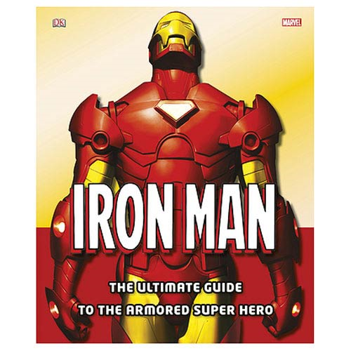 Iron Man Ultimate Guide to the Armored Superhero Hardcover Book