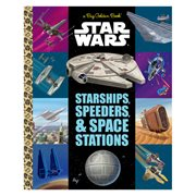 Star Wars Starships, Speeders, and Space Stations Big Golden Book