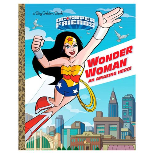 DC Super Friends Wonder Woman: An Amazing Hero Big Golden Book