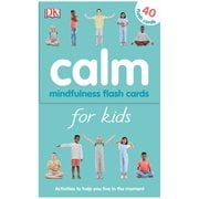 Calm - Mindfulness Flash Cards for Kids 40 Activities to Help you Learn to Live in the Moment