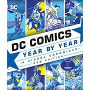 DC Comics Year By Year, New Edition: A Visual Chronicle Hardcover Book