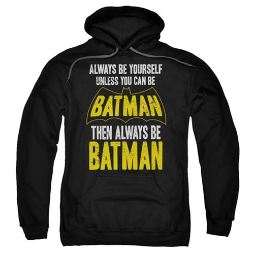 Batman Be Batman Hoodie