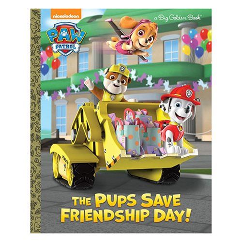 Paw Patrol The Pups Save Friendship Day Big Golden Book