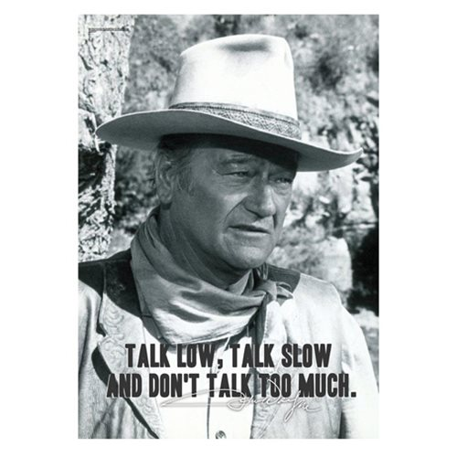 John Wayne Talk Low and Slow MightyPrint Wall Art Print