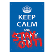 Keep Calm Stay Out Tin Sign