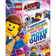 The LEGO Movie 2: The Awesomest, Most Amazing, Most Epic Movie Guide in the Universe! Hardcover Book