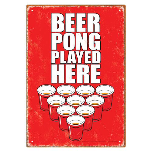 Beer Pong Played Here Tin Sign