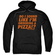 Die Hard Do I Sound Like I'm Ordering A Pizza Hoodie