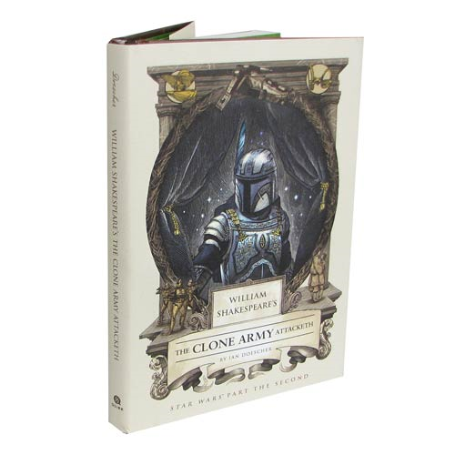 Star Wars William Shakespeare's The Clone Army Attacketh: Star Wars Part the Second Hardcover Book
