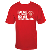 Sriracha Say No to Drugs Red T-Shirt