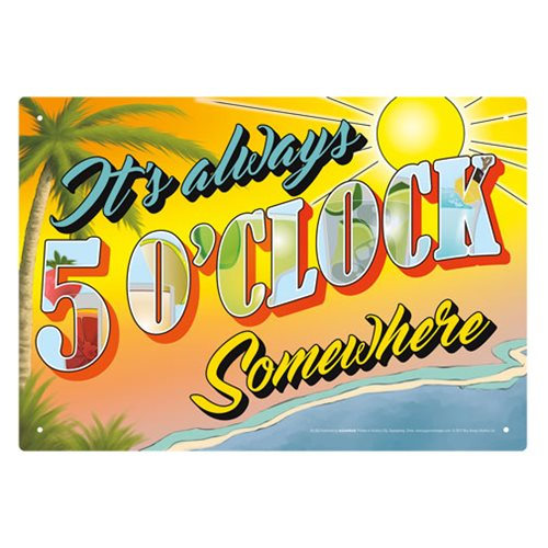 It's Five O'Clock Somewhere Tin Sign
