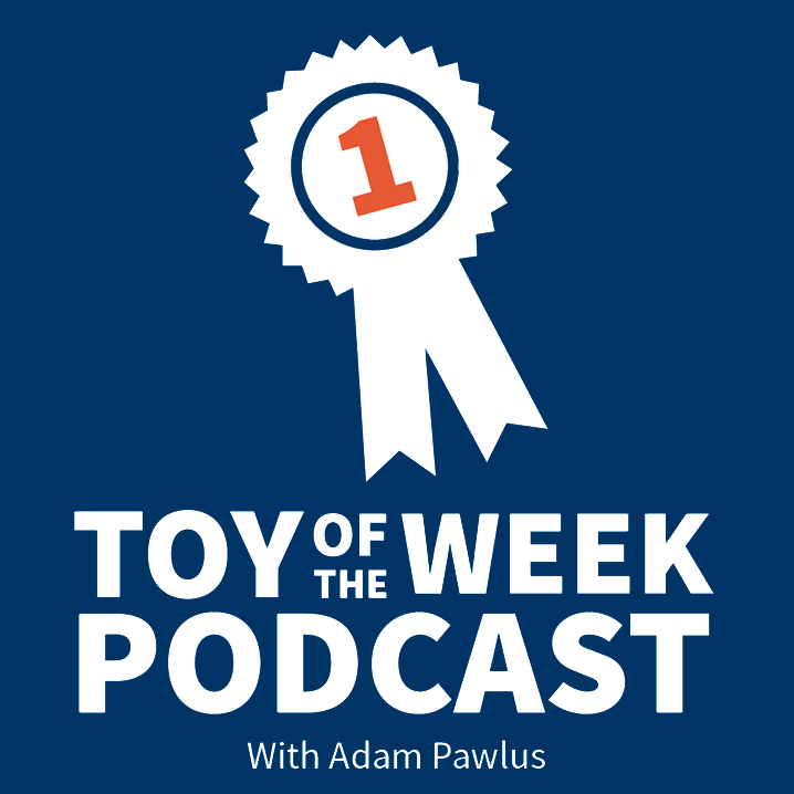 Toy of the Week Podcast: July 06, 2018